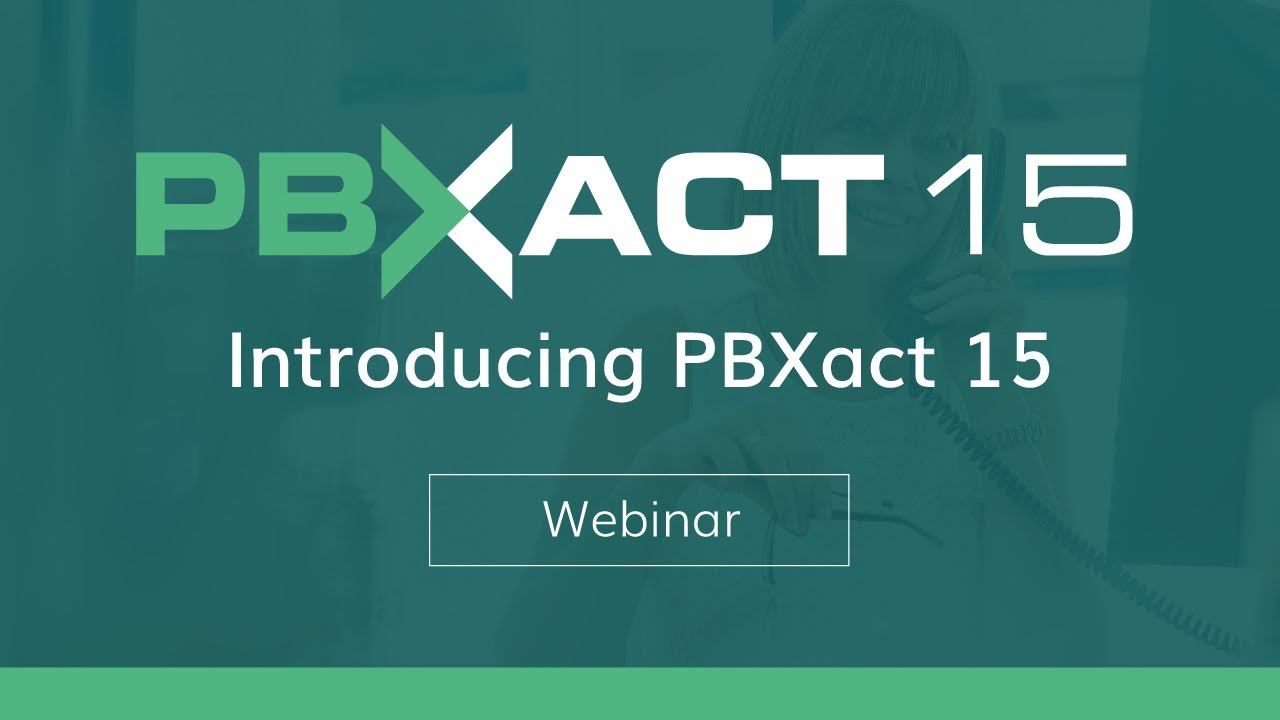 Introducing PBXact 15