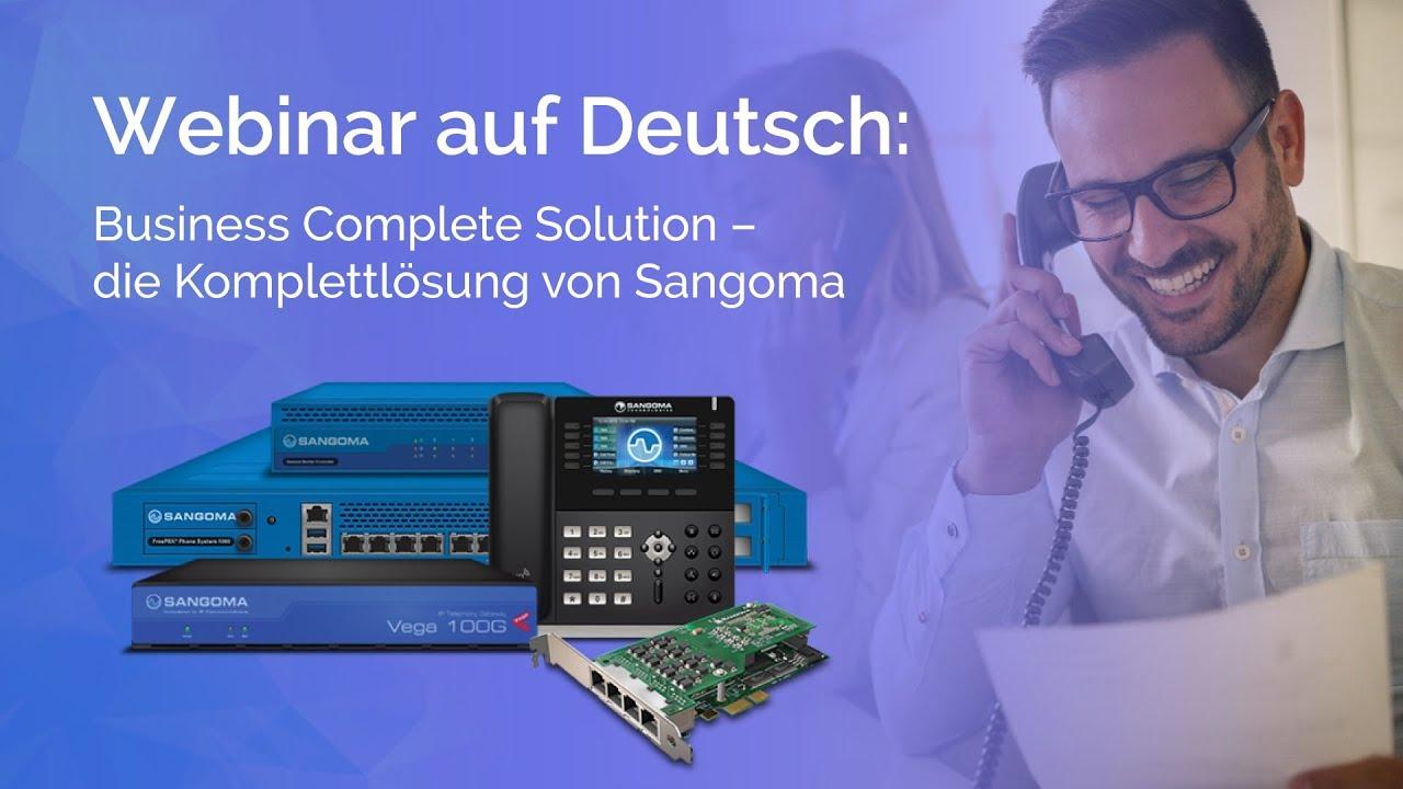 Business Complete Solution - die Komplettlösung von Sangoma