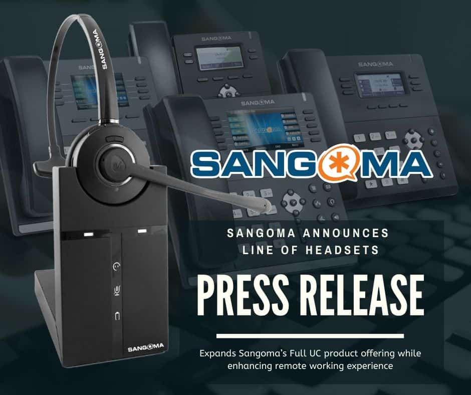 Press Release - Sangoma Announces Line of Headsets - Expands Sangoma's Full UC product offering while enhancing remote working experience