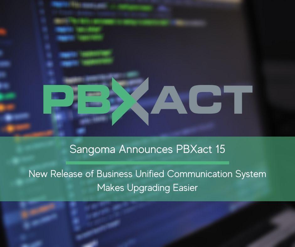 Sangoma Announces PBXACT 15