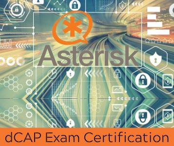 Asterisk Training - dCAP Exam Certification